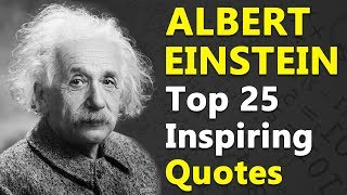 Top 25 Inspirational And Motivational Quotes By Albert Einstein | Best Quotes About Life