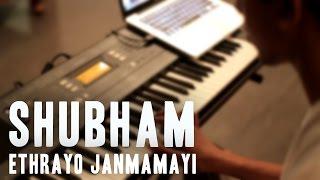 Shubham- Ethrayo Janmamayi Cover