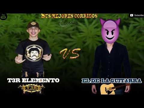T3r ELEMENTO VS EL DE LA GUITARRA  Corridos Al Cien 2020