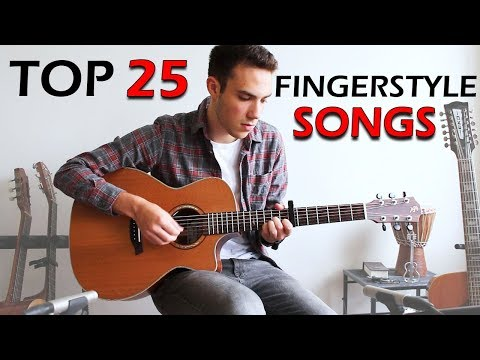TOP 25  Awesome FINGERSTYLE Guitar Songs