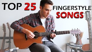 TOP 25 - Awesome FINGERSTYLE Guitar Songs
