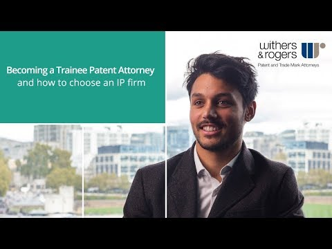 Becoming a Trainee Patent Attorney and how to choose an IP firm