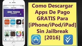 Como Descargar Apps De Pago GRATIS Para [iPhone/iPod/iPad] Sin Jailbreak [2016]