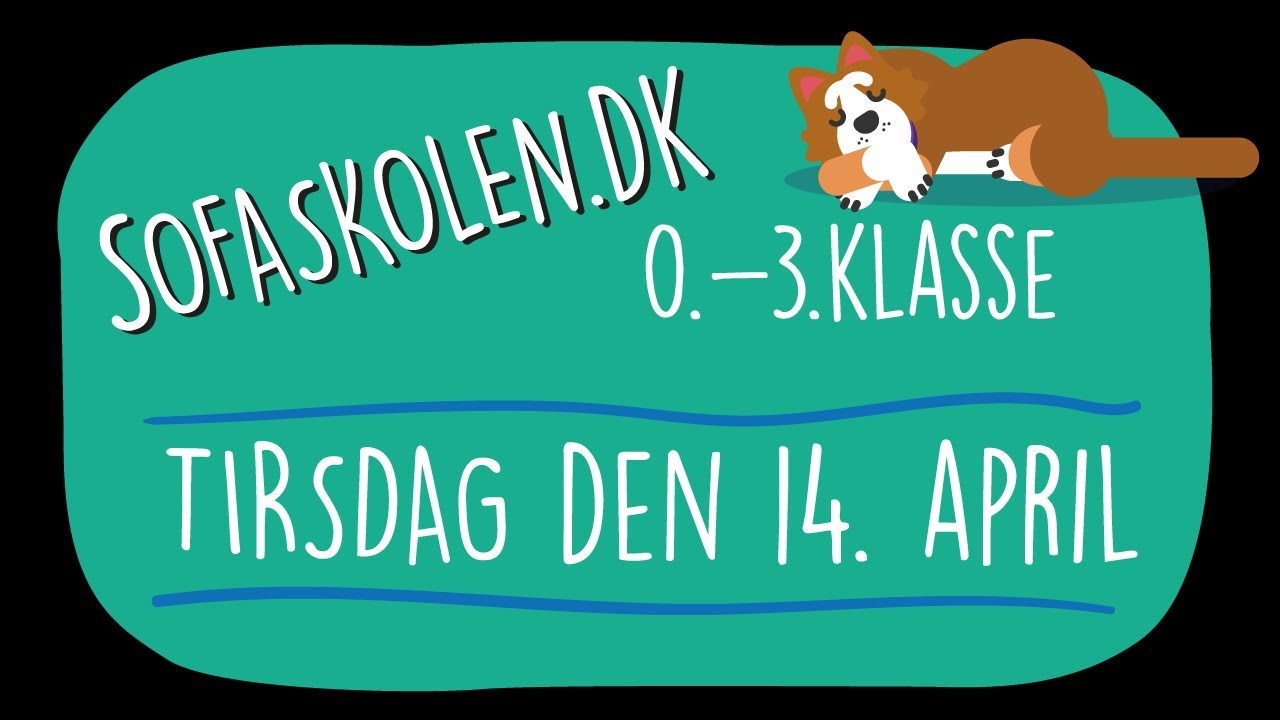 14. april / Opgaver for 0.-3. klasse / Sofaskolen