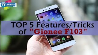 TOP 5 Features of Gionee F103 You Should Try