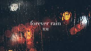 forever rain by RM but it's raining