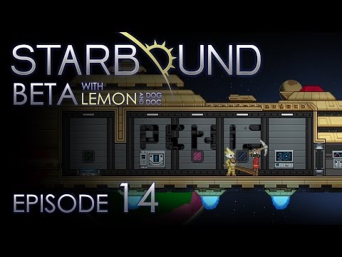 "Starbound - ""Ship Repairs"" - Episode 14"