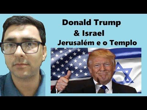 Donald Trump & Israel, Jerusalém e o Templo