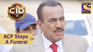 Your Favorite Character   ACP Stops A Funeral   CID