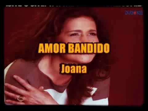 Joanna Amor Bandido -Karaoke