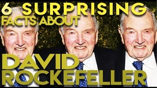 6 Surprising Facts About David Rockefeller