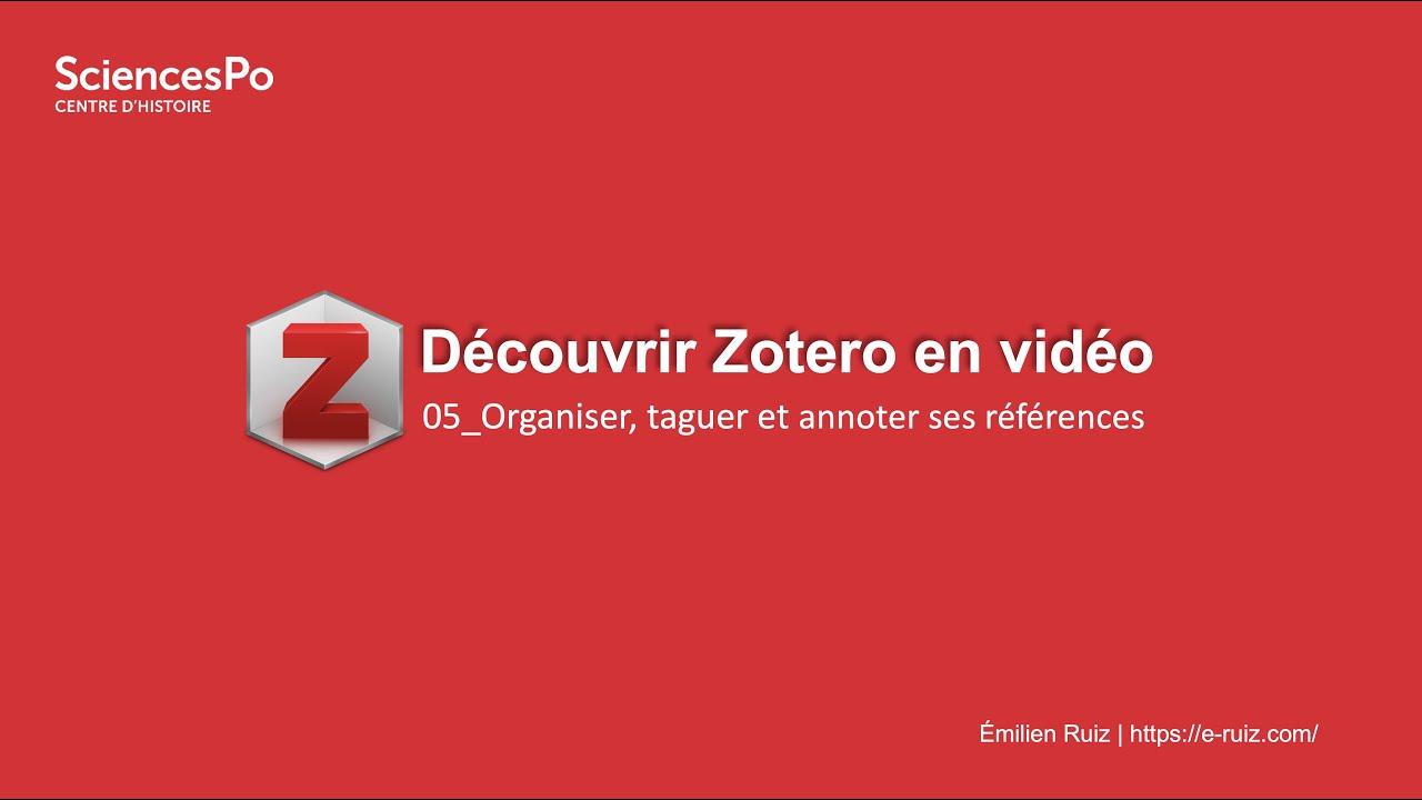 Youtube Video: Zotero en vidéo : 05_organiser, taguer et annoter les références
