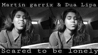 Video Martin Garrix & Dua Lipa - Scared To Be Lonely (COVER) Andrea Garcia (Version en español) download MP3, 3GP, MP4, WEBM, AVI, FLV Juli 2018