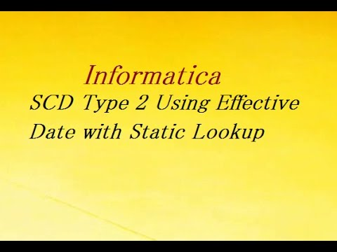 SCD Type 2 Using Effective Date with Static Lookup | Informatica