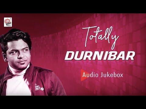 Totally Durnibar   Hits of Durnibar Saha   Audio Jukebox