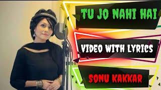 Tu jo nahi hai | Sonu Kakkar | Full Video With Lyrics
