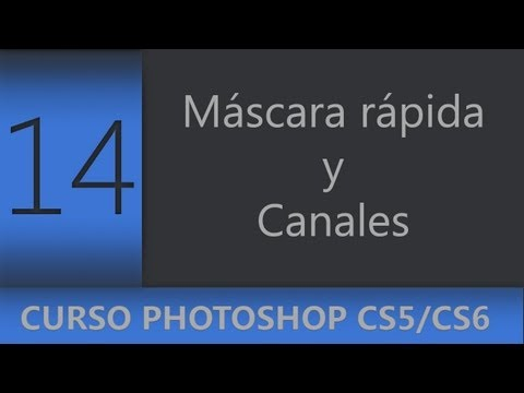 14 | Máscara rápida y canales en Photoshop || Curso Adobe Photoshop CS5/CS6