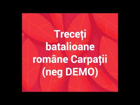 Treceti Batalioane Romane Carpatii - Negativ DEMO