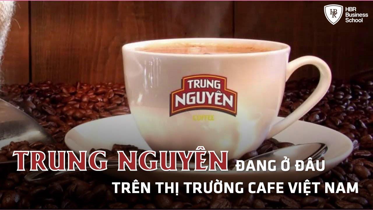 Bài học kinh doanh đắt giá – Trung Nguyên đang ở đâu trên thị trường cafe Việt Nam