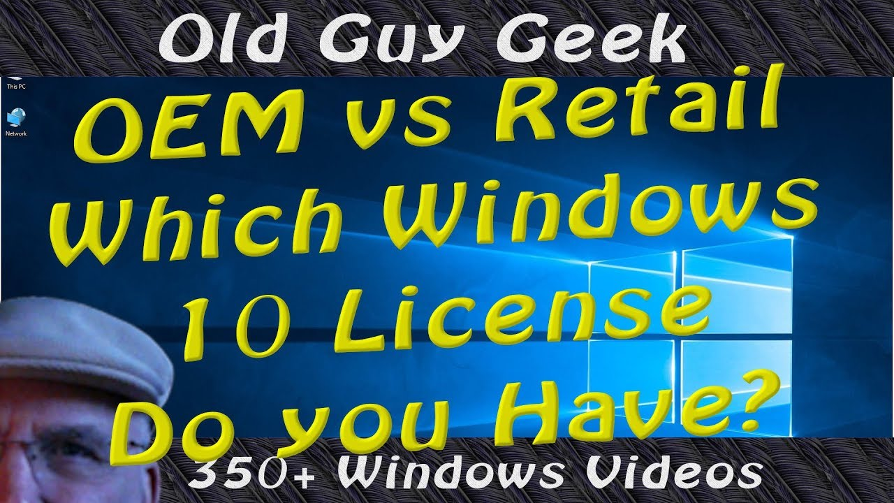 Windows 10 - OEM vs Retail - Which License Do You Have?
