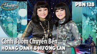 PBN 128   Hoàng Oanh & Hương Lan - Cánh Buồm Chuyển Bến