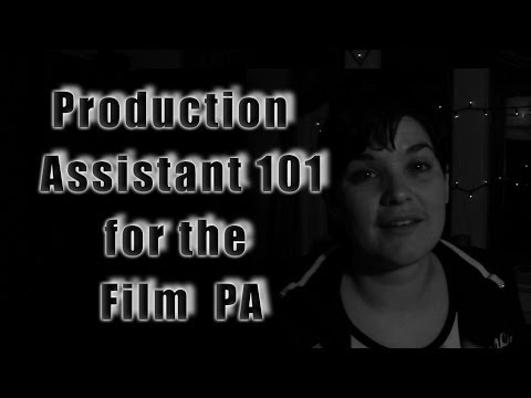 Film Industry #5 Production Assistant 101 for the Film PA