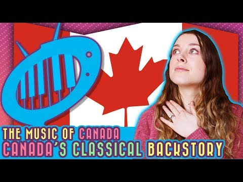 The Music of Canada: Canada's Classical Backstory