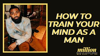 How To Train Your Mind When Walking Into Manhood   Prince Donnell