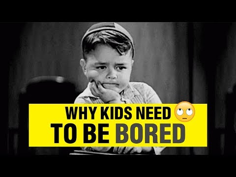 Why Kids Need To Be Bored