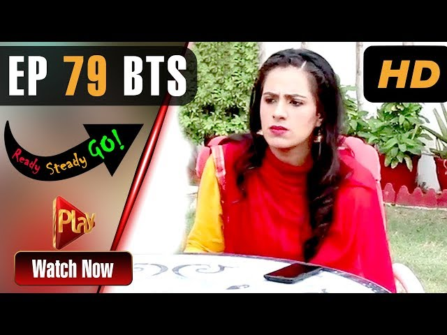 Ready Steady Go - Episode 79 BTS | Play Tv Dramas | Parveen Akbar, Shafqat Khan | Pakistani Drama