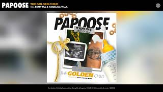 Papoose The Golden Child Feat Remy Ma Angelica Villa Audio