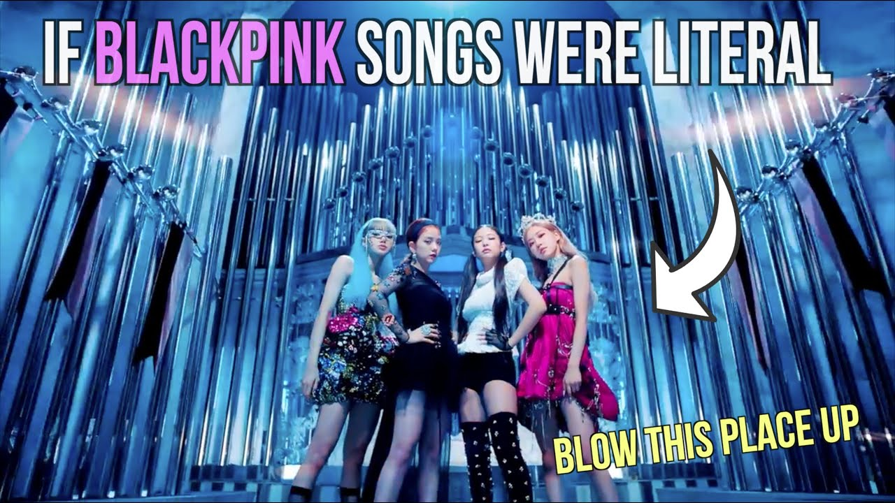 IF K-POP SONGS WERE LITERAL! BLACKPINK- Kill This Love