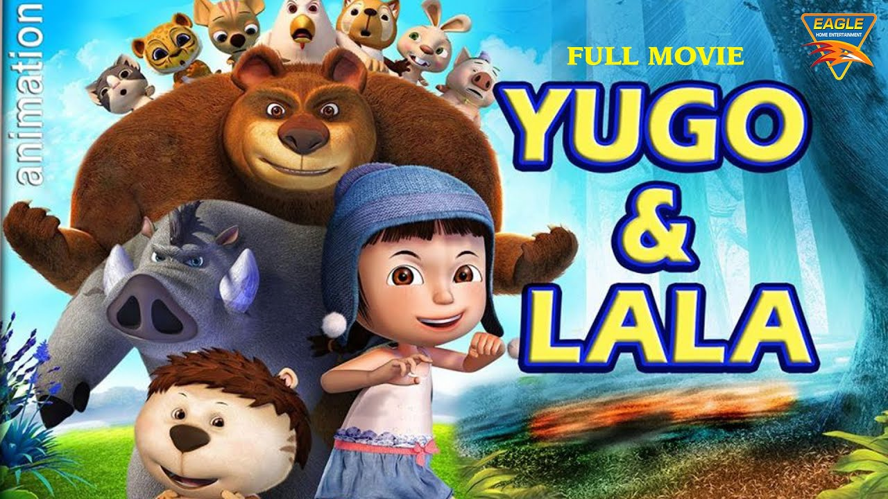 Download Yugo & Lala | Animation Movie, Kids Movie, Children Movie | Wang Yunfei | Eagle Hollywood Movies
