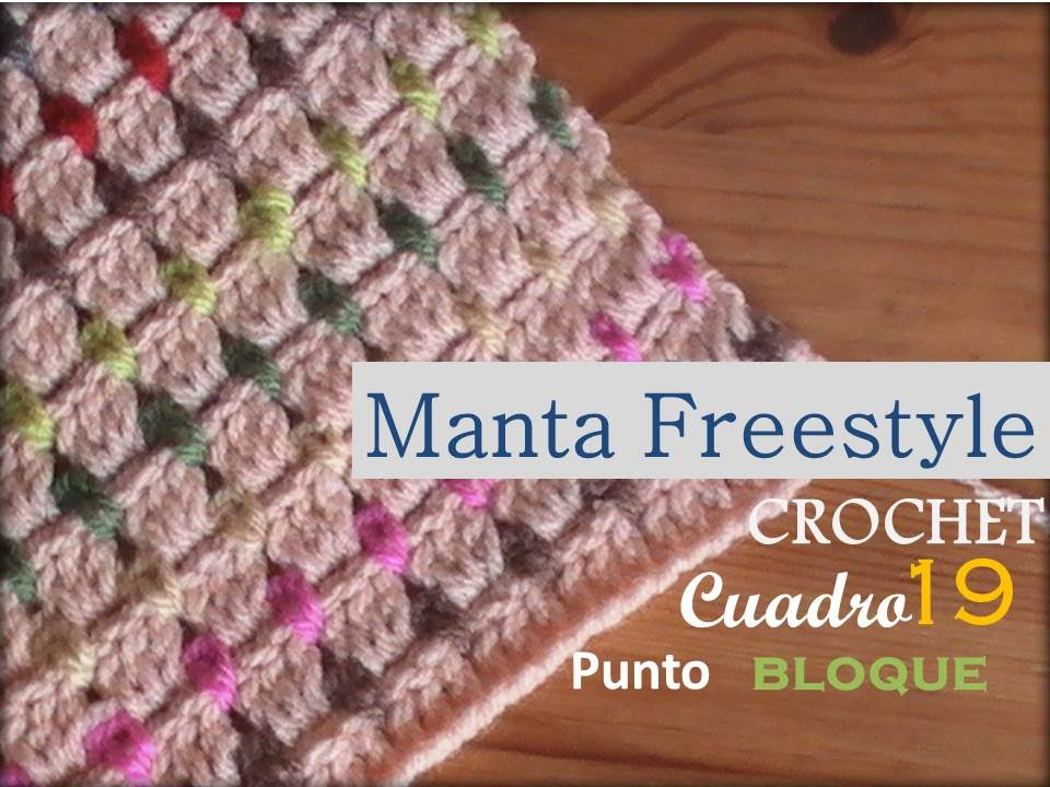 PUNTO BLOQUE a crochet - cuadro 19 manta FREESTYLE (zurdo) - YouTube