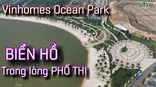 Vinhomes Ocean Park | BIỂN HỒ trong lòng PHỐ THỊ | Tiến độ THẦN TỐC | Vingroup