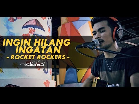 Rocket Rockers - Ingin Hilang Ingatan  (Cover By Hidacoustic) (Live Session)