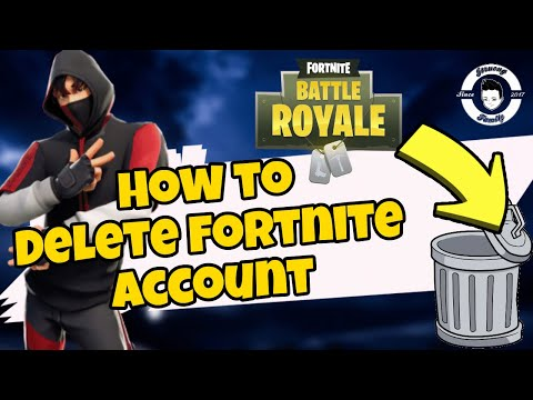 How To Delete Your Fortnite Account 2019