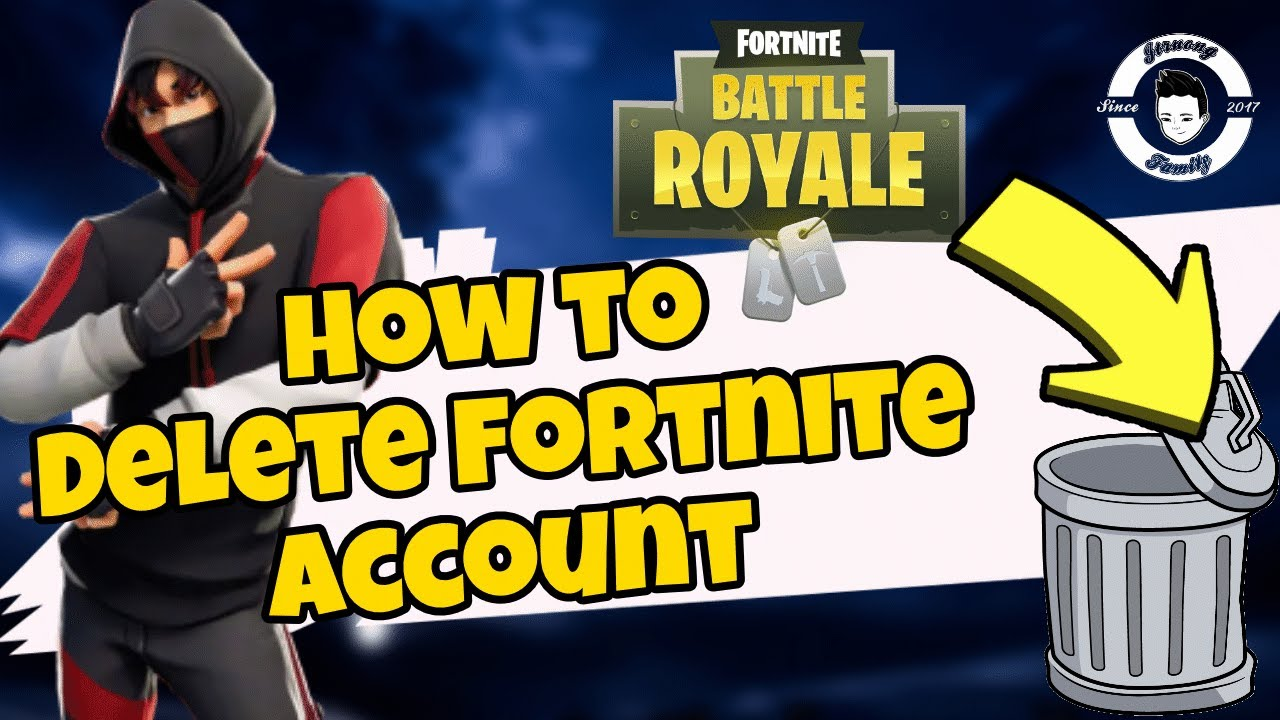 How To Delete Your Fortnite Account 2019 - YouTube