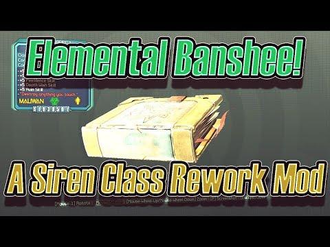 Borderlands 2: Elemental Banshee! A Siren Class Rework Mod.