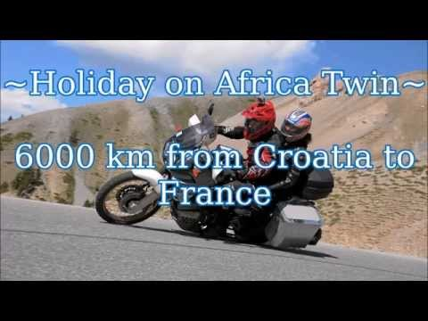 Holiday on Africa Twin - 6000 km from Croatia to France - The Best Of