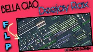 BELLA CIAO - La Casa De Papel | Money Heist | Deejay Rax Remix [FL Studio + FLP]