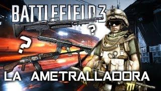 BATTLEFIELD 3-La ametralladora!!