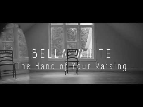 The Hand of Your Raising — Bella White (Official Music Video)