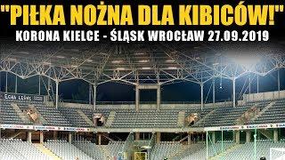 PIŁKA NOŻNA DLA KIBICÓW: Korona Kielce - Śląsk Wrocław 27.09.2019