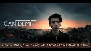 Video Çağatay Akman - Gece Gölgenin Rahatına Bak (Can Demir Remix) download MP3, 3GP, MP4, WEBM, AVI, FLV Mei 2018