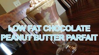 [recipe] Low Calorie Chocolate Peanut Butter Parfait