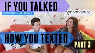 If You Talked How You Texted 3 (w/ TheGabbieShow) | Brent Rivera