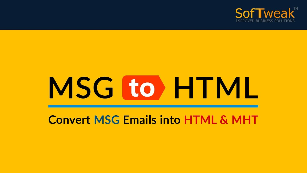 SoftTweak MSG to HTML - Open MSG File in Chrome(Web Browser)
