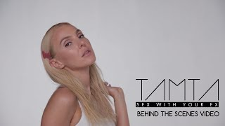 Tamta - Sex With Your Ex (Official Behind The Scenes Video)