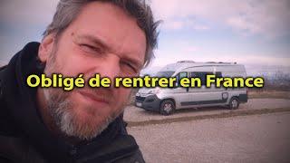 IMPRÉVU ❗️ OBLIGÉ DE RENTRER ❗️ en FRANCE ❗️ VAN LIFE Fourgon aménagé - Vie Nomade - Voyage Voyages